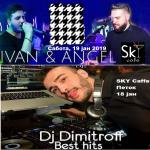 Викенд со Dj DIMITROFF & Ivan&Angel во SKY Cafe!